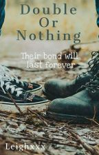 Double Or Nothing (Book two in the 'Into The Moon' Series) by leighxxx