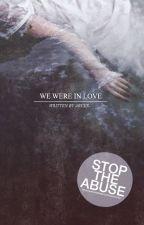 We Were In Love by arcee-