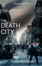 THE DEATH CITY - Zombie Apocalypse by FayyasaSofiana