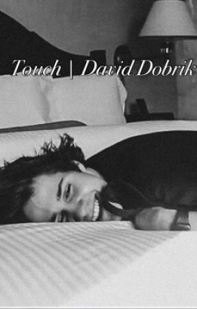 Touch || David Dobrik by premiumen