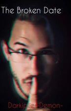 The Broken Date by Darkiplier-Demon-