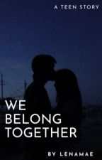 We Belong Together by lenamae01