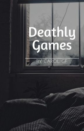 Deathly Games by Carol_GF