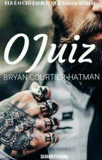 Em Breve - O JUIZ BRYAN COURTIER-HATMAN  by SarahBuchmann27