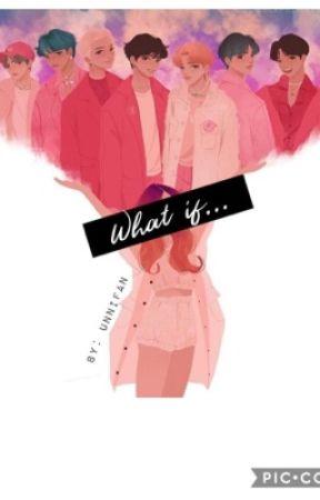 What if... by UnniFan