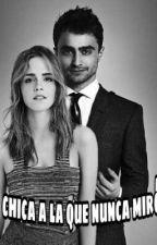 La chica a la que nunca miró (Harry & Hermione)  by azzzaa29