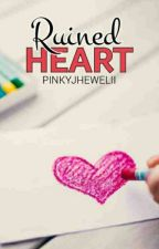 Ruined Heart by pinkyjhewelii