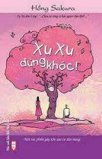 XU XU ĐỪNG KHÓC! - HỒNG SAKURA by MonMon1293