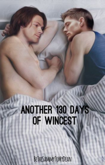 Another 130 Days Of Wincest