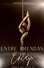 Entre Prendas de Encaje. by BeastDramaQueen