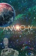 Anarchy: The Planet Nyphi by julietvillafana_