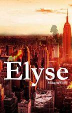 Elyse y la ciudad de Asraya by MikaelaWolff