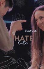 hate - seaycee by lovinkaycee