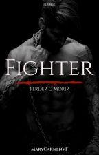Fighter © || PRÓXIMAMENTE by MaryCarmenVF