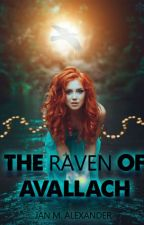 The Raven of Avallach: Episode 1 by JanMAlexander