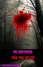 mi historia: mia the killer by miathekillerkawaii05