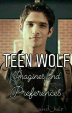 Teen Wolf || Imagines and Preferences|| by mor_and_her