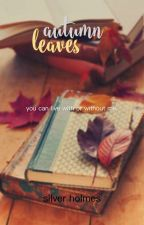 autumn leaves: a tom hiddleston fanfic by twentyonepiloted