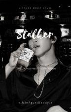 Stalker [Park Jimin x reader ff]√ by x_MinAgustDaddy_x