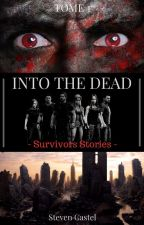Into The Dead : Survivors Stories | Tome 1   [ CORRECTION ] by Starkiller1302
