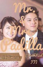 Mr. and Mrs. Padilla [KathNiel FF] (On Hiatus) by fatimarsua