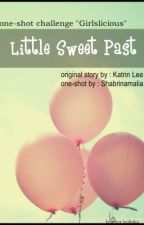 One-Shot Challenge : Little Sweet Past by shamlia
