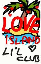 Little Club: LOVE ISLAND by SuperCupcakeLemon