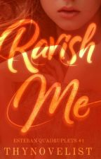 Ravish Me (Esteban Quadruplets #1) by paigefortalejo