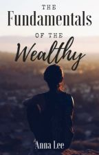 The Fundamentals of the Wealthy by Golden_Lilac