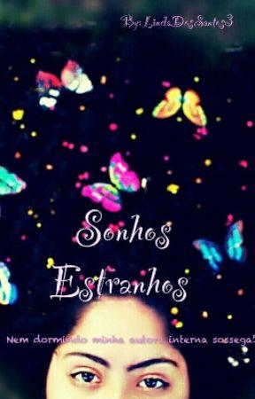 Sonhos Estranhos  by LindaDosSantos3
