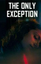 La única excepción  (The only exception) by unknownMish