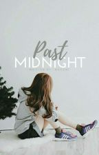 Past Midnight | ✔️ by -nocent