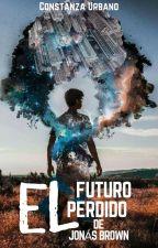 El futuro perdido de Jonás Brown by ConstanzaUrbano98