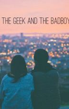 The Geek and The Bad Boy by J3unkie_