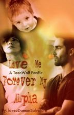 ♡Love Me Forever MY ALPHA♡#Wattys2014 by loveuDamonSalvatore