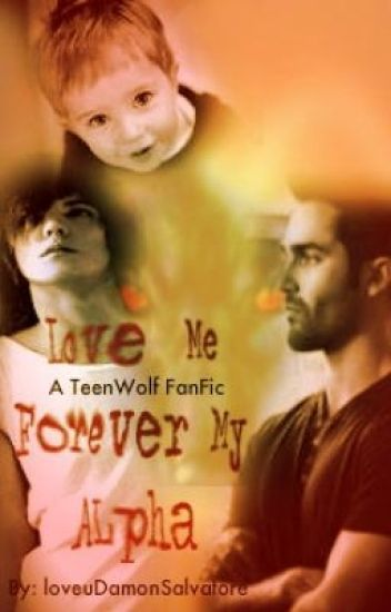 ♡Love Me Forever MY ALPHA♡#Wattys2014