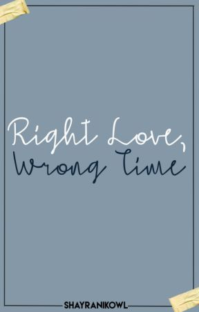 Right Love, Wrong Time by shayranikowl