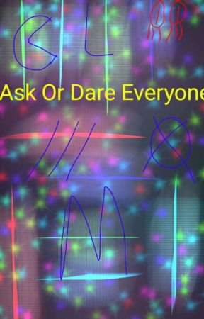 Ask or Dare Everyone by RaechelTiger