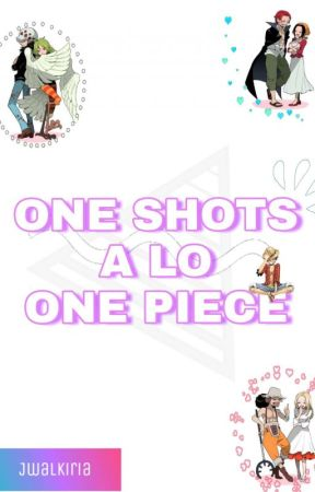 One shots a lo One piece  by jwalkiria