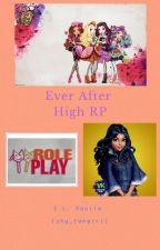 Ever After High RP ✔️ by shy_fangirl