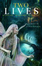 TWO LIVES by kiran_ran