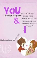 You & I - Harry Styles fanfiction (lou teasdale fanfiction) by niallernandos13_93
