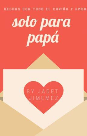 Solo para papá  by J5J0S5