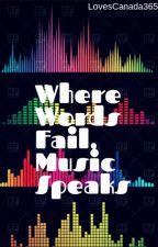 Where Words Fail, Music Speaks by LovesCanada365