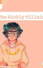 The sickly villain  by Harukawa_yuu