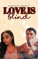 Love Is Blind | Nba Youngboy  by -paaidlaay