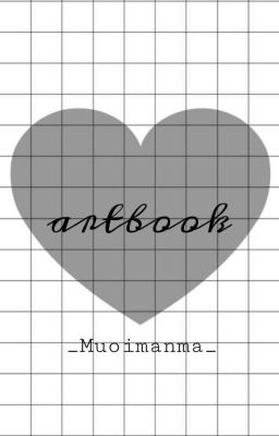 Đọc truyện My Artbook (Fanart) #Muối