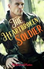 The Heart Broken Soldier by Made1ineHatter