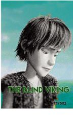 The blind Viking HTTYD runaway fan fic  by httyd112
