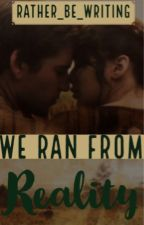 We Ran From Reality [Everthorne] by Rather_Be_Writing